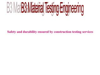 Safety and durability ensured by construction testing services