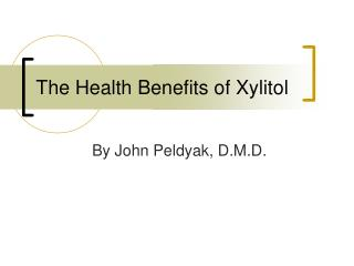 The Health Benefits of Xylitol