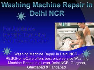 Washing Machine Repair in Delhi NCR can rescue any machine from a break down