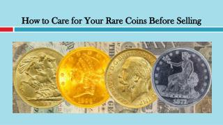 How to Care for Your Rare Coins Before Selling