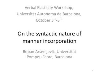 On the syntactic nature of manner incorporation
