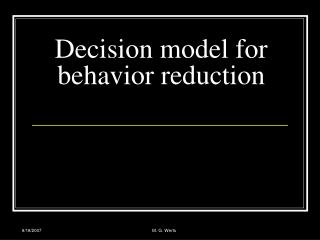 Decision model for behavior reduction