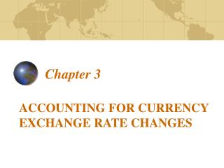 ACCOUNTING FOR CURRENCY EXCHANGE RATE CHANGES