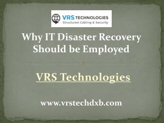 Why IT Disaster Recovery should be Employed?
