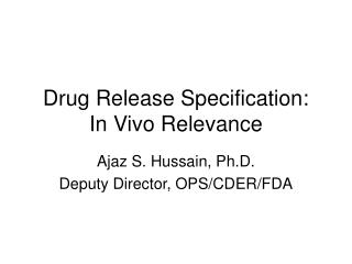 Drug Release Specification:  In Vivo Relevance
