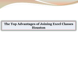 The Top Advantages of Joining Excel Classes Houston