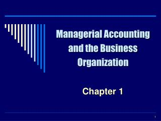 Managerial Accounting and the Business Organization