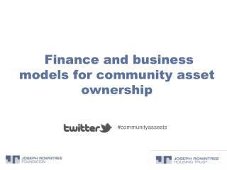 Finance and business models for community asset ownership