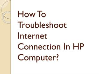 How To Troubleshoot Internet Connection In Hp Computer?