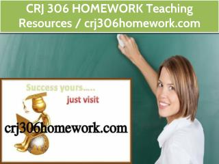 CRJ 306 HOMEWORK Teaching Resources /crj306homework.com