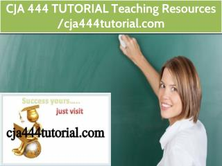 CJA 444 TUTORIAL Teaching Resources / cja444tutorial.com