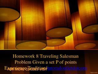 Homework 8 Traveling Salesman Problem Given a set P of points Experience Tradition/tutorialoutletdotcom