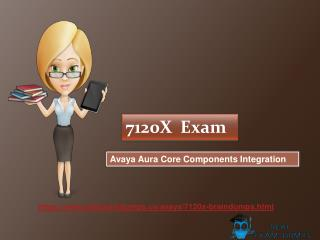 Download Actual AVAYA 7120X Exam Study Material - AVAYA 7120X Real Dumps