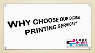 WHY CHOOSE OUR DIGITAL PRINTING SERVICES?