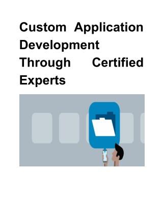 Custom Application Development Through Certified Experts