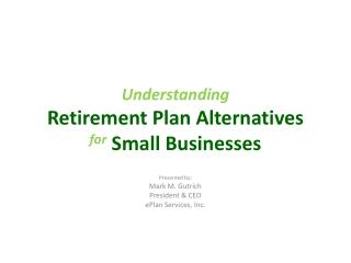 Understanding Retirement Plan Alternatives for Small Businesses