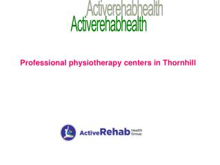 Professional physiotherapy centers in Thornhill