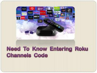 Need  To  Know  Entering  Roku Channels  Code