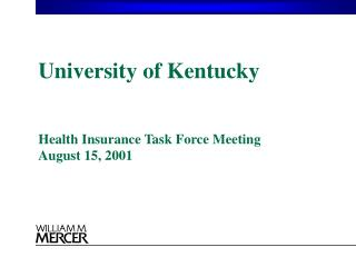 University of Kentucky Health Insurance Task Force Meeting August 15, 2001