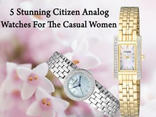 5 Stunning Citizen Analog Watches for the Casual Women