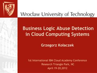 Business Logic Abuse Detection in Cloud Computing Systems  Grzegorz Kołaczek