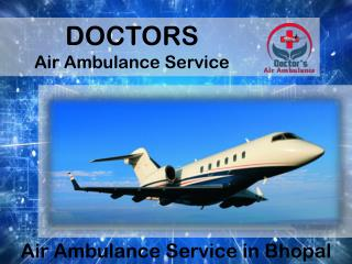 Get Economical Fare Air Ambulance Service in Bhopal by Doctors Air Ambulance
