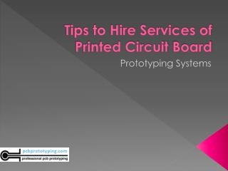 Tips to hire services of printed circuit board