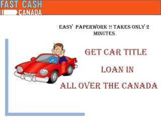 Get car title loans in all over the Canada