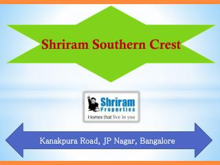 Shriram Properties Shriram Southern Crest in JP Nagar Bengaluru
