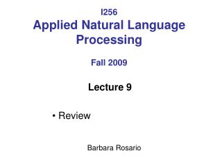 I256  Applied Natural Language Processing Fall 2009