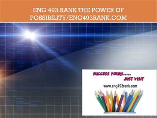 ENG 493 RANK The power of possibility/eng493rank.com