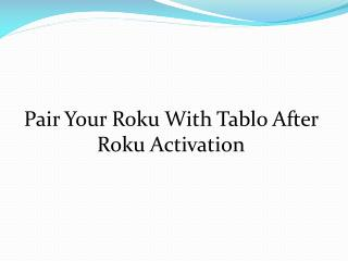 Pair Your Roku With Tablo After Roku Activation