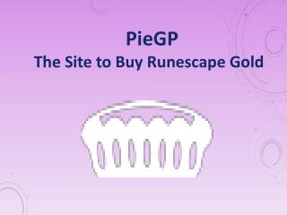 PieGP: Cheap Runescape Gold | Buy RS Gold, OSRS Gold, Runescape 2007 Gold, RS3 Gold