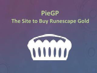 Buy RS3, EOC Gold Cheap on Sale | Pie GP - Cheap Runescape Gold for Sale