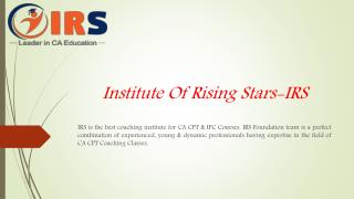 Institute Of Rising Stars-Best CA CPT IPC Foundation Services in Laxmi Nagar
