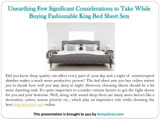 Unearthing Few Significant Considerations to Take While Buying Fashionable King Bed Sheet Sets