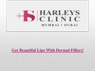 Get Beautiful Lips With Dermal Fillers!