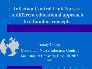 Infection Control Link Nurses A different educational approach to a familiar concept .