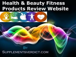 SupplementsVerdict – Health & Beauty, Fitness Review Website | Visit Today