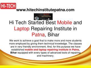 Hi Tech Started Best Mobile and Laptop Repairing Institute in Patna, Bihar
