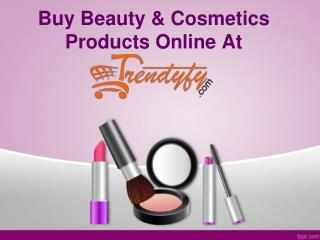 Buy Beauty & Cosmetics online India- Trendyfy