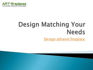 Design Matching Your Needs