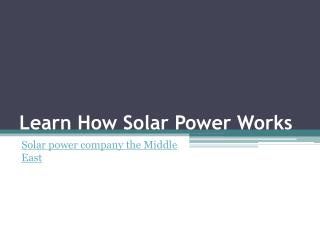 Learn How Solar Power Works