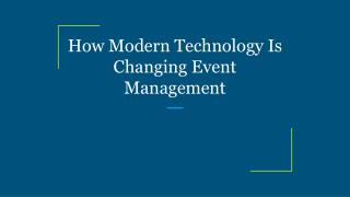 How Modern Technology Is Changing Event Management