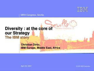 Diversity : at the core of  our Strategy The IBM story