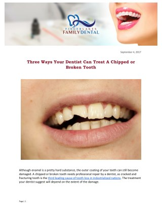 Three Ways Your Dentist Can Treat A Chipped or Broken Tooth