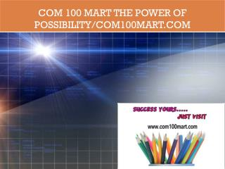 COM 100 MART The power of possibility/com100mart.com