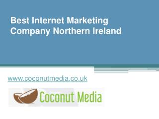 Best Internet Marketing Company Northern Ireland - www.coconutmedia.co.uk