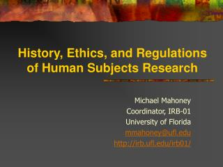 History, Ethics, and Regulations of Human Subjects Research