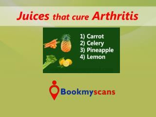 Stay Healthy!- Cure Arthritis with these Juices - BookMyScans